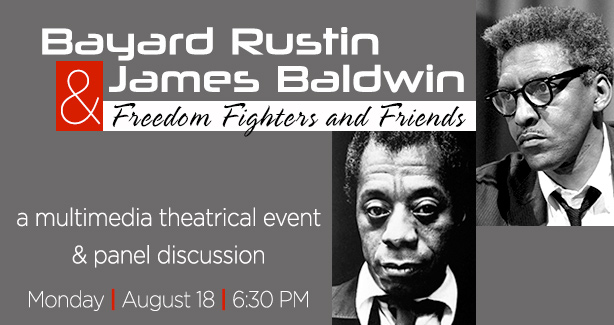 Bayard Rustin & James Baldwin: Freedom Fighters & Friends