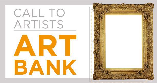 Art Bank - Call for Artists