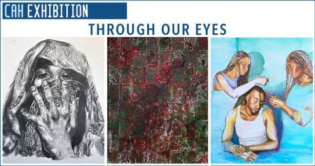 CAH Exhibition - Through Our Eyes