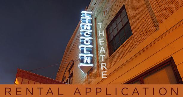 Lincoln Theatre Rental Application