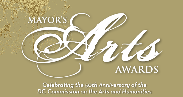 Mayor's Arts Award, Celebrating the 50th Anniversary of the DC Commission on the Arts and Humanities