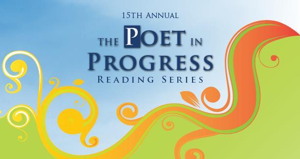 The Poet in Progress Reading Series