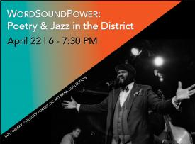 WordSoundPower: Poetry & Jazz in the District