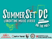 SummerSet DC - Lunchtime Music Series on the Mall